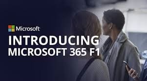 Nouveautés offre solution Microsoft 365 F1 pour entreprises